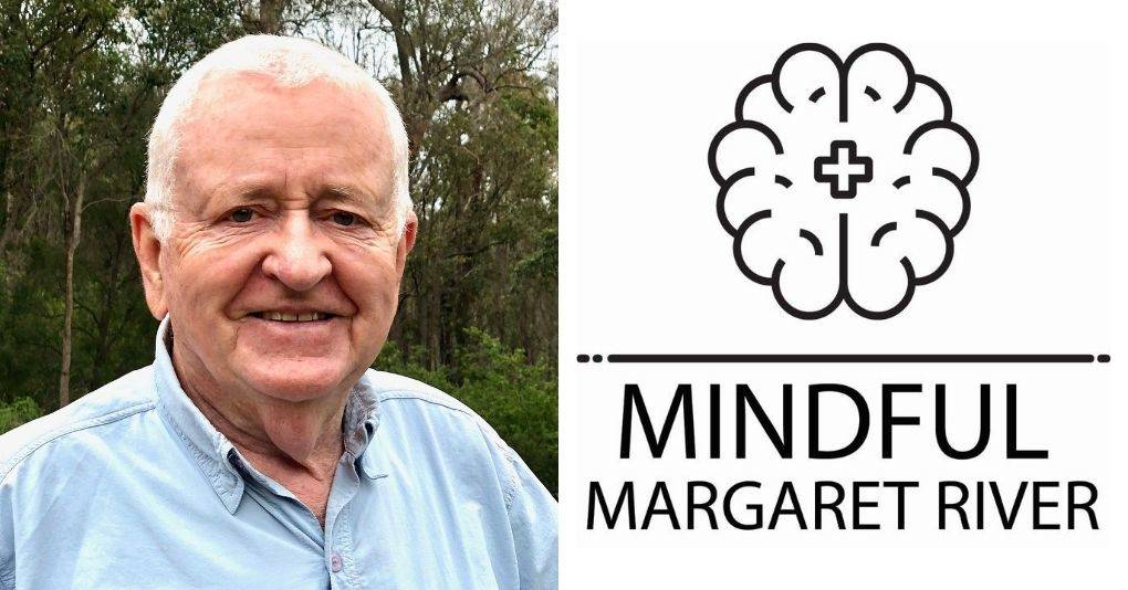 Stuart Hicks - Chairman, Mindful Margaret River says we have been taught to reassure others that there are 'no worries', even when we're struggling.